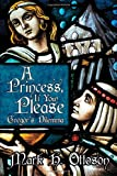 A Princess, If You Please, Mark H. Ottoson, 1462401465