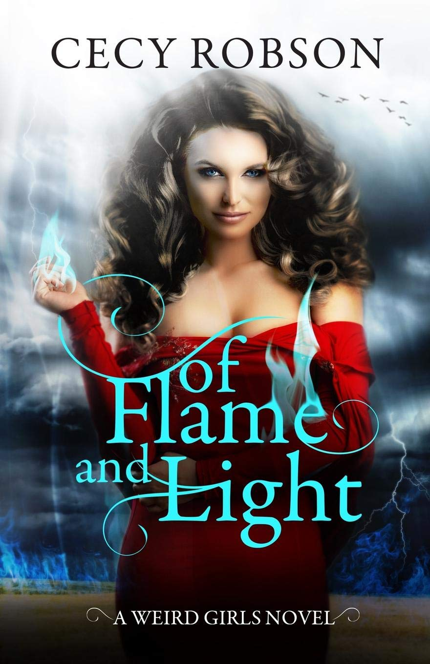 Of Flame and Light: A Weird Girls Novel (Weird Girls Flame