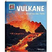 WAS IST WAS Band 57 Vulkane. Feuer aus der Tiefe (WAS IST WAS Sachbuch, Band 57)