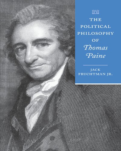 The Political Philosophy of Thomas Paine (The Political Philosophy of the American Founders)