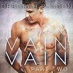 VAIN - Part Two | Deborah Bladon