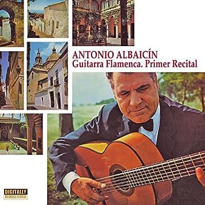 Guitarra Flamenca: Primer Recital: Antonio Albaicín: Amazon.es: Música