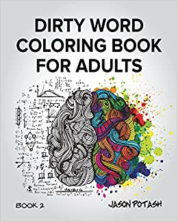 dirty word coloring book for adults vol 2 jason potash 9781367543201 amazoncom books - Dirty Coloring Book
