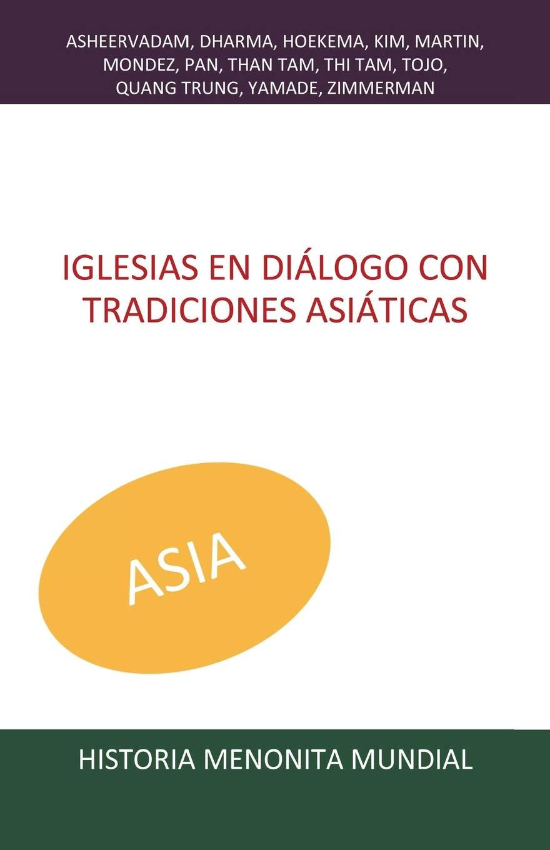 Download Iglesias en diálogo con tradiciones asiáticas (Historia Menonita Mundial) (Volume 4) (Spanish Edition) pdf