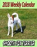 2018 Weekly Calendar Smooth Fox Terrier