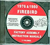 THE ABSOLUTE BEST 1976 1977 1978 1979 1980 PONTIAC FIREBIRD, TRANS AM FACTORY ASSEMBLY INSTRUCTION MANUAL CD - Includes 400, Formula & Esprit