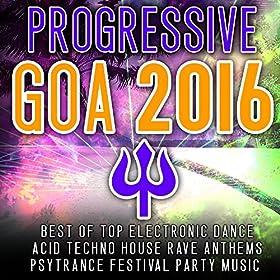 Progressive goa 2016 best of top 100 for Best house anthems