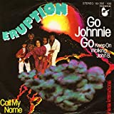 Eruption: Go Johnnie Go (Keep On Walking, John B.) [Vinyl]
