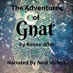 The Adventures of Gnat   Renee Alter