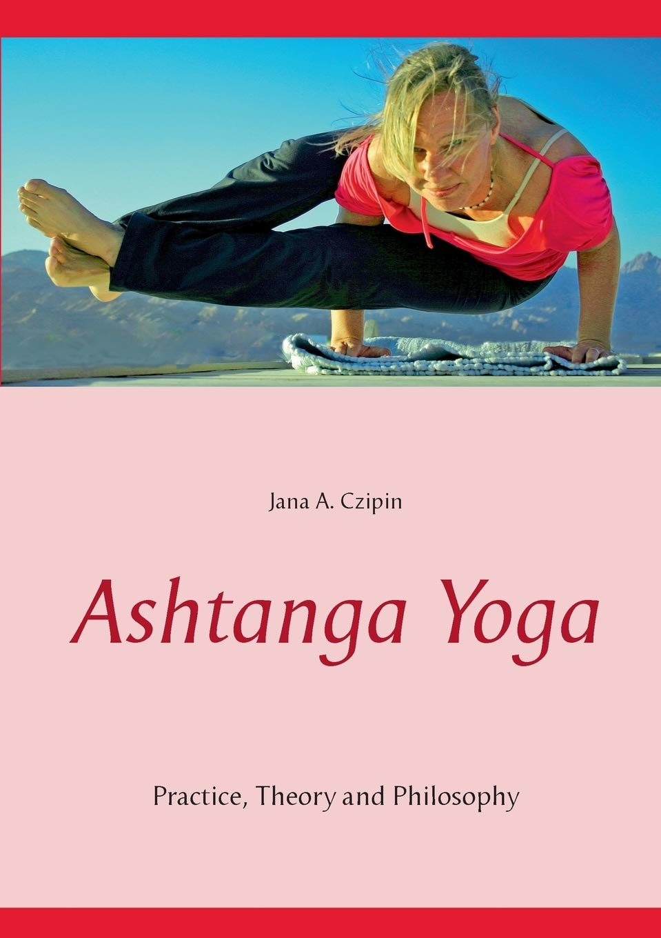 Ashtanga Yoga: Jana A. Czipin: 9783734765421: Amazon.com: Books