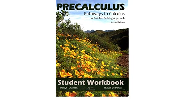 Precalculus A Problem Solving Approach, Pathways to Calculus ...