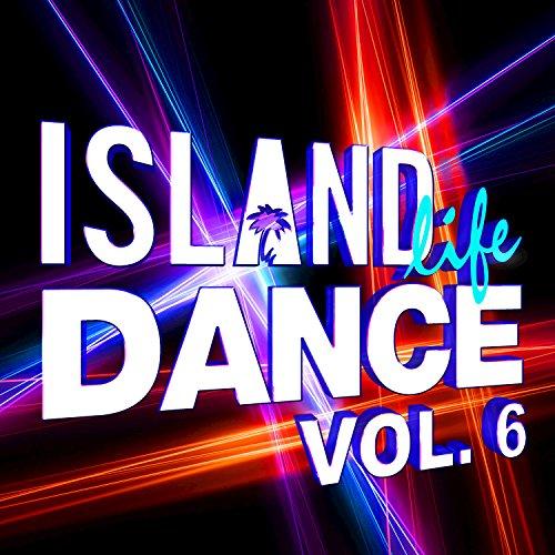 Island Life Dance (Vol. 6) [Ex...