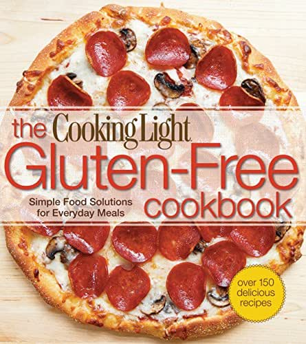 The Cooking Light  Gluten-Free Cookbook: Simple Food Solutions for Everyday Meals