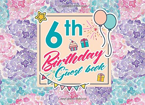 Download 6th Birthday Guest Book: Birthday Guest Book, Guest Book Journal, Celebration Guest Book, Guest Sign In Log, Hydrangea Flower Cover (Volume 37) pdf