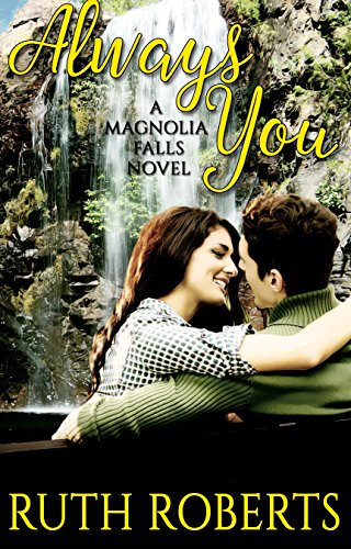 Always You A Magnolia Falls Novel Kindle Edition By Ruth Roberts