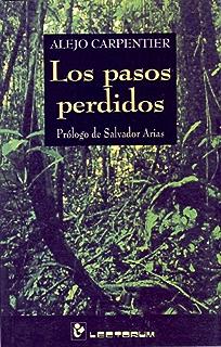 Los pasos perdidos. Prologo de Salvador Arias (Spanish Edition)