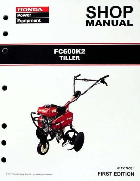 amazon com honda fc600 k2 tiller service repair shop manual honda fc600 k2 tiller service repair shop manual