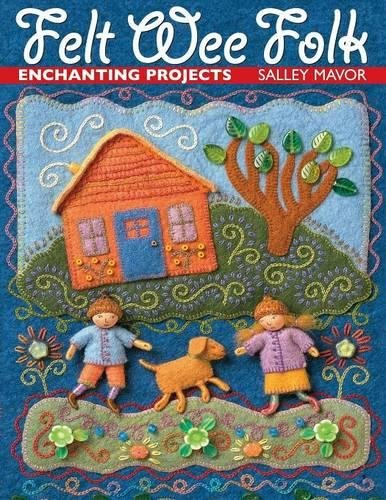 Felt Wee Folk: Enchanting Projects by Brand: CnT Publishing