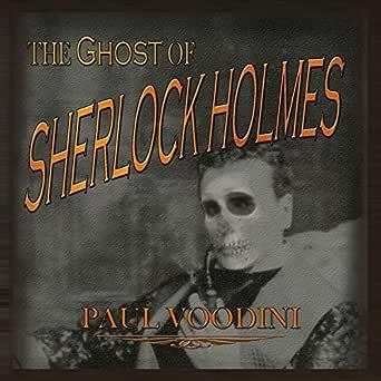 Amazon.com: The Ghost of Sherlock Holmes (Audible Audio Edition): Paul  Voodini, Steve White, MX Publishing: Audible Audiobooks