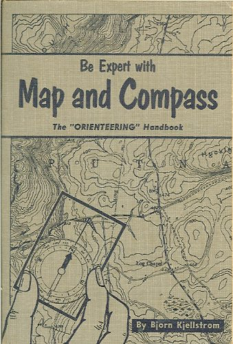 "Be expert with map and compass: The complete ""orienteering"" handbook, Björn Kjellström"
