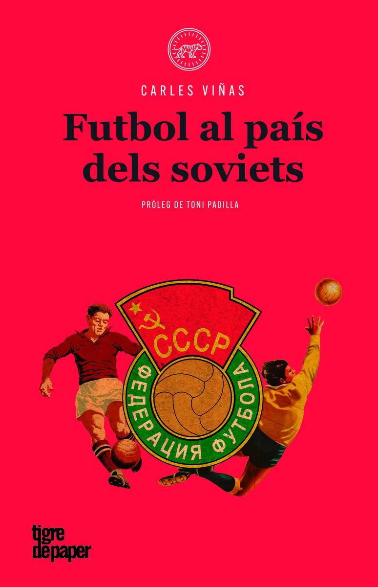 Futbol al país dels soviets (Urpes, les armes del tigre)