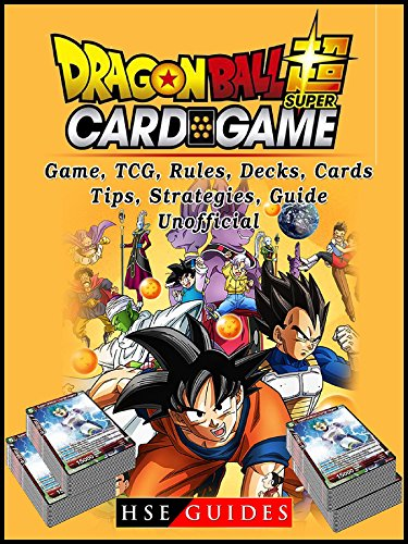 Dragon Ball Super Card Game, TCG, Rules, Decks, Cards, Tips, Strategies, Guide (Tips Card Set)