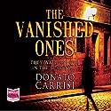 The Vanished Ones Hörbuch von Donato Carrisi Gesprochen von: Saul Reichlin