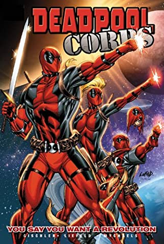 Deadpool Corps - Volume 2: You Say You Want a Revolution (Deadpool Corps 1)