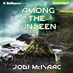 Among the Unseen: The Thin Veil, Book 3 | Jodi McIsaac