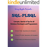 Oracle SQL: SQL-PLSQL Concepts,Queries & Tips for all Database Developers & Programmers