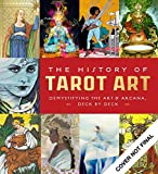 The History of Tarot Art: Demystifying the Art and