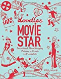 Doodles Movie Star: Sensational, Show-Stopping Pictures to Create and Complete