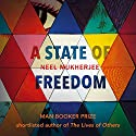 A State of Freedom Audiobook by Neel Mukherjee Narrated by Sartaj Garewal