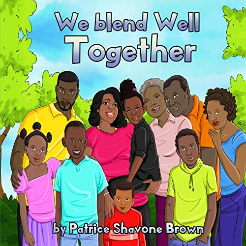 Pdf Parenting We Blend Well Together: One Boy Learns to Understand the Importance of His Extended Blended Family