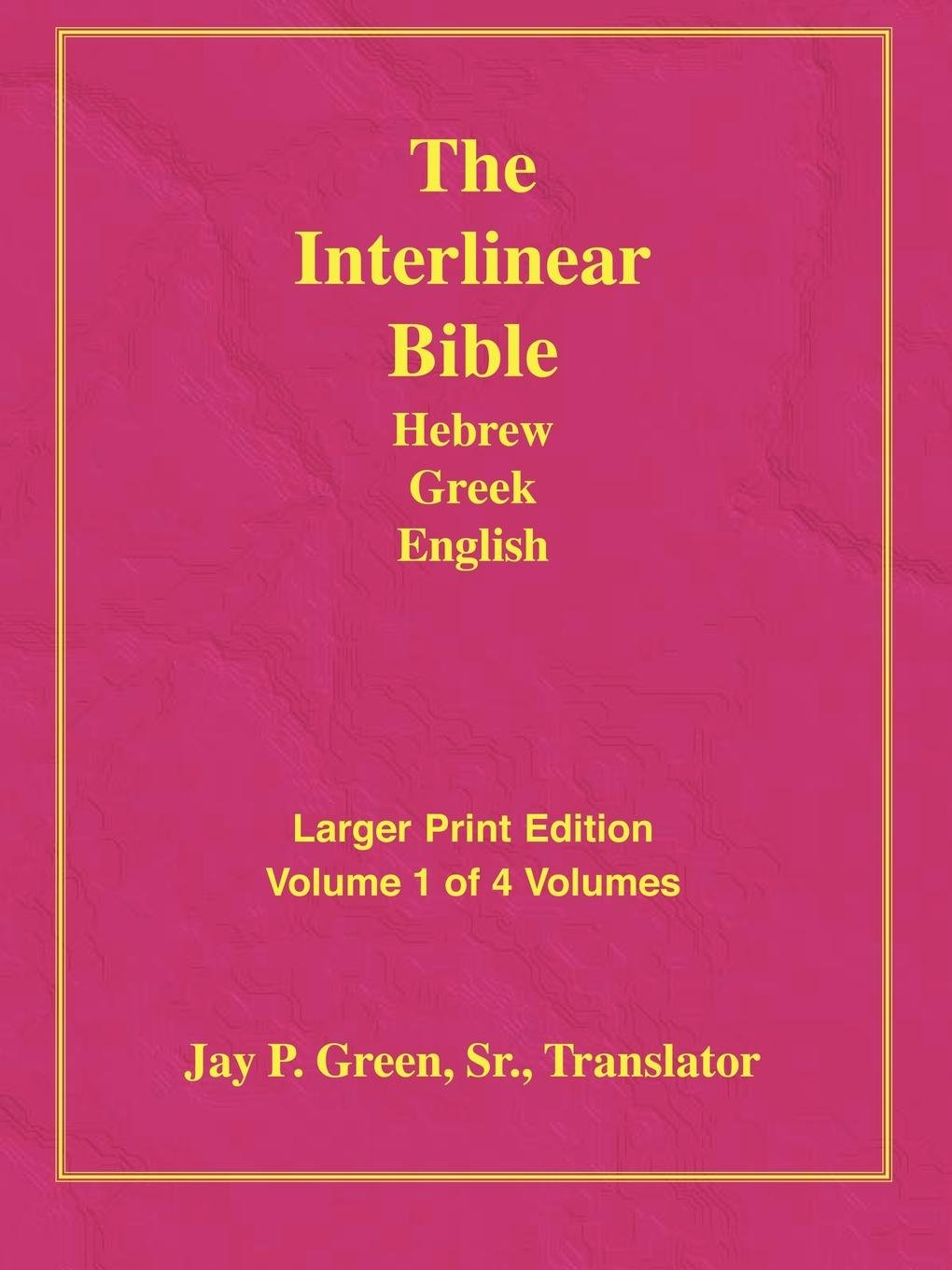 Download Larger Print Interlinear Hebrew Greek English Bible, Volume 1 of 4 Volumes pdf epub