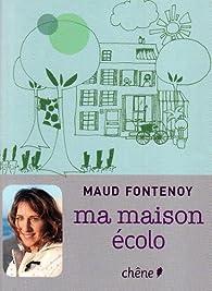 Ma maison écolo par Maud Fontenoy
