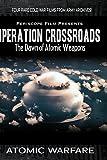 Atomic Warfare: Operation Crossroads