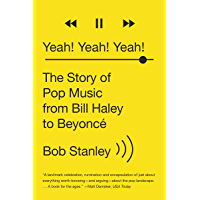 Yeah! Yeah! Yeah!: The Story of Pop Music from Bill Haley to Beyoncé