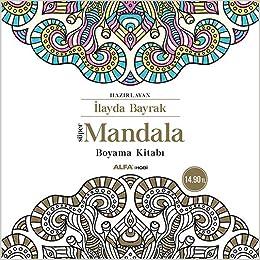 Süper Mandala Boyama Kitabı Ilayda Bayrak Amazoncomtr