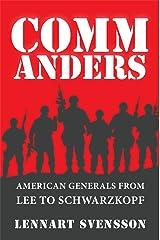 COMMANDERS: American Generals from Lee to Schwarzkopf Kindle Edition