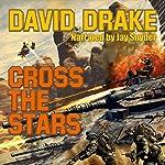 Cross the Stars: Hammer's Slammer's Series   David Drake
