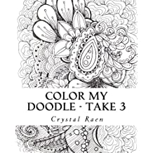 Color my Doodle - Take 3: Adult Coloring Book