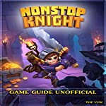Nonstop Knight Game Guide Unofficial |  The Yuw