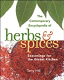 The Contemporary Encyclopedia of Herbs and Spices, Tony Hill, 047121423X