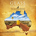 Glass Half Full: Our Australian Adventure (Sarah Jane's Travel Memoir Series Book 1) | Sarah Jane Butfield