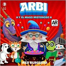 ARBI y el mago misterioso - Libro Realidad Aumentada (Spanish Edition): Iker Burguera: 9781539665663: Amazon.com: Books