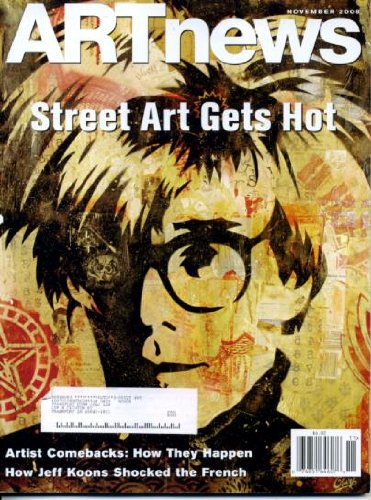 Download ARTnews November 2008 Andy Warhol by Shepard Fairey Cover, Street Art Gets Hot, Thomas P. Campbell, Richard Armstong & Globalism, Lisa Sigal, Florian Bohm, Mark Handforth (B003C6G43Q) B003C6G43Q