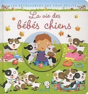 """Afficher """"La Vie des bébés chiens"""""""