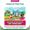 Learn in Your Car: Home & Garden, Spanish Audiobook by Barbara Thuro Narrated by  Penton Overseas, Inc.