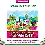 Learn in Your Car: Home & Garden, Spanish   Barbara Thuro
